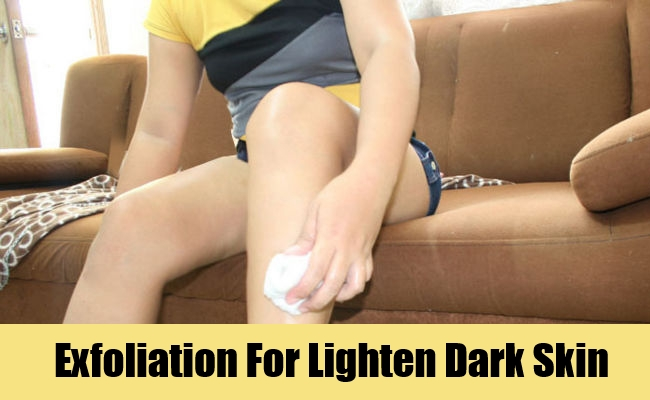 Exfoliation For Lighten Dark Skin