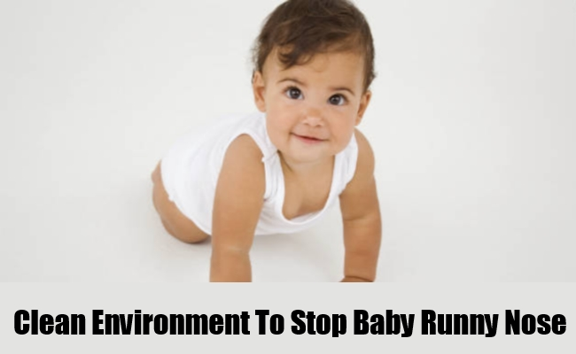 Clean Environment To Stop Baby Runny Nose