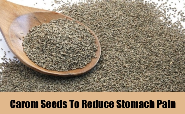 Carom Seeds To Reduce Stomach Pain