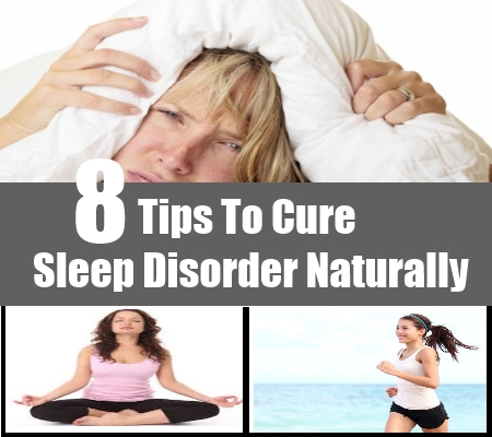 Tips To Cure Sleep Disorder Naturally