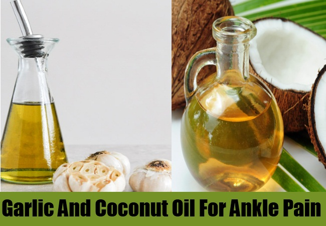 Garlic And Coconut Oil For Ankle Pain