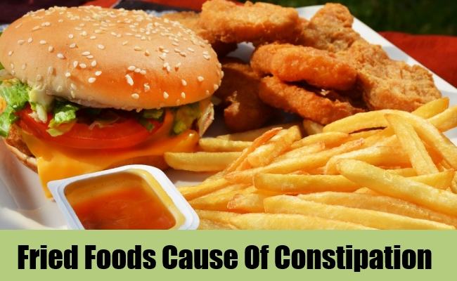Fried Foods Cause Of Constipation