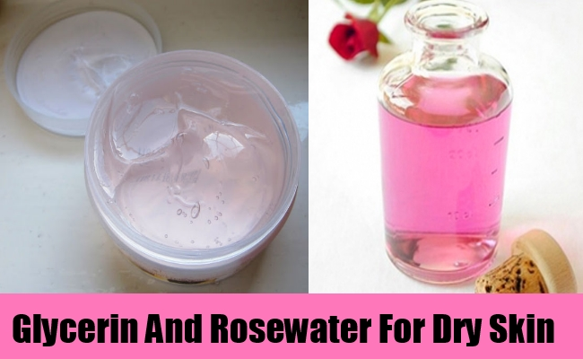 Glycerin And Rosewater For Dry Skin