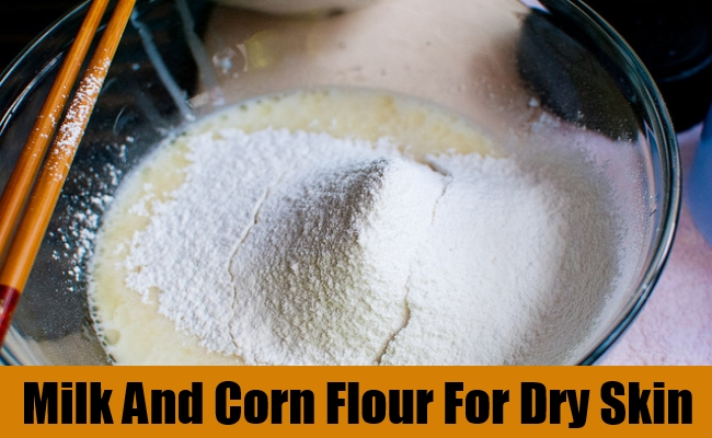 Milk And Corn Flour For Dry Skin