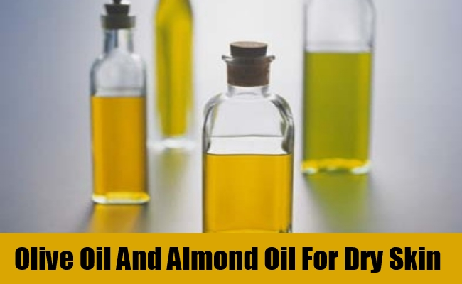 Olive Oil And Almond Oil For Dry Skin