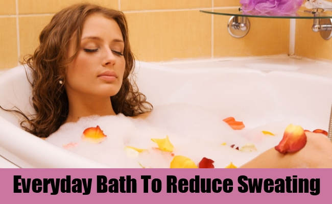 Everyday Bath To Reduce Sweating