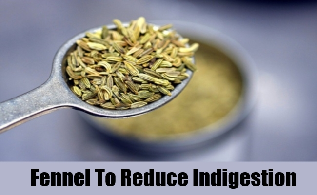 Fennel To Reduce Indigestion