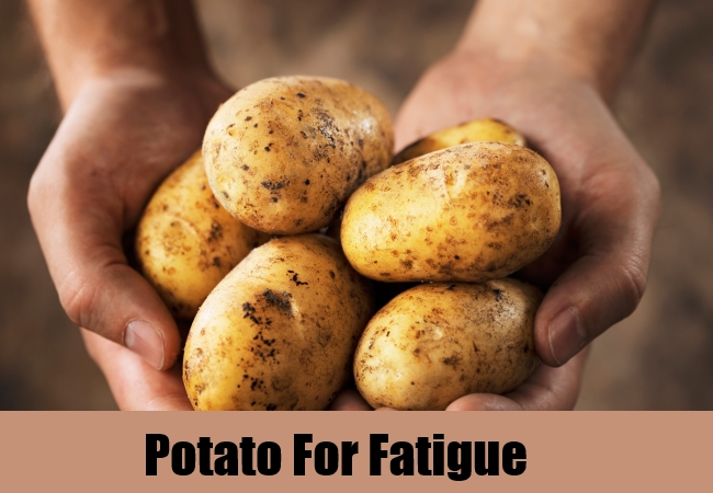 Potato For Fatigue