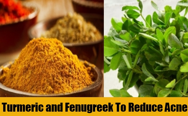 Turmeric and Fenugreek To Reduce Acne