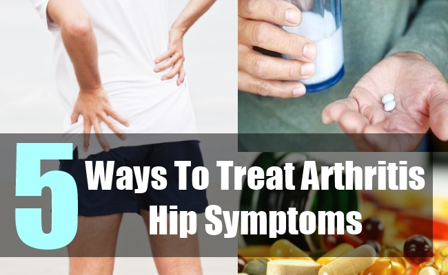 5 Ways To Treat Arthritis Hip Symptoms