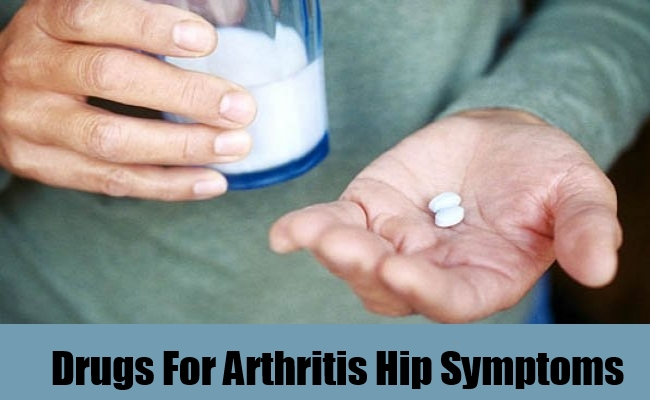 Drugs For Arthritis Hip Symptoms