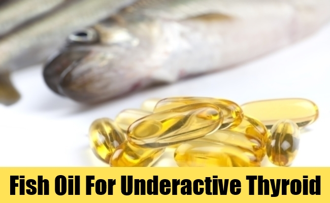 Fish Oil For Underactive Thyroid