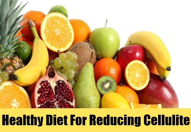 Healthy Diet For Reducing Cellulite