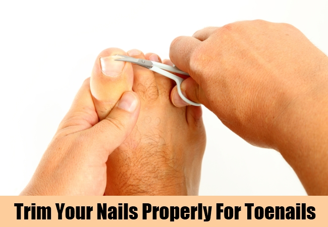 Trim Your Nails Properly For Toenails