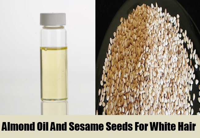 Almond Oil And Sesame Seeds For White Hair