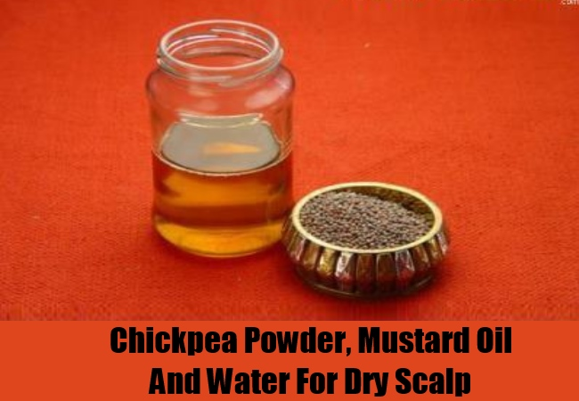 Chickpea Powder, Mustard Oil And Water For Dry Scalp