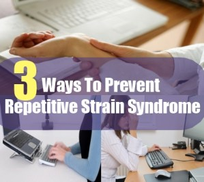 Ways To Prevent Repetitive Strain Syndrome