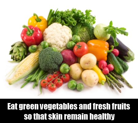 Eat green vegetables and fruits