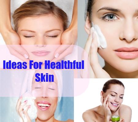 Ideas For Healthful Skin