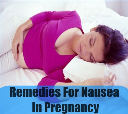 Remedies For Nausea In Pregnancy