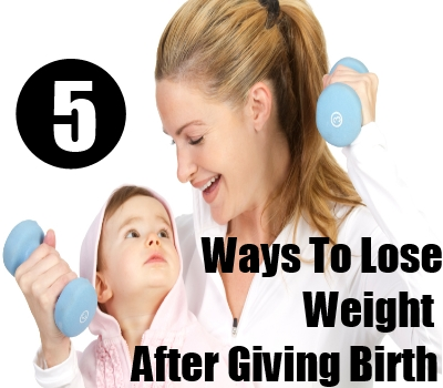 Lose Weight After Giving Birth