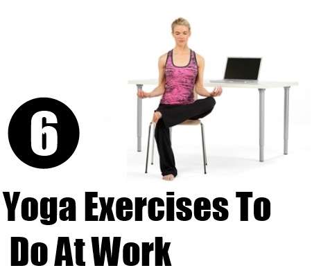 yoga exercises to do at work  natural home remedies