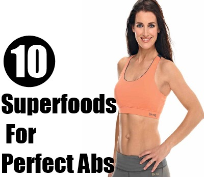 Superfoods For Perfect Abs