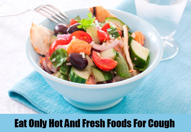 Eat Only Hot And Fresh Foods