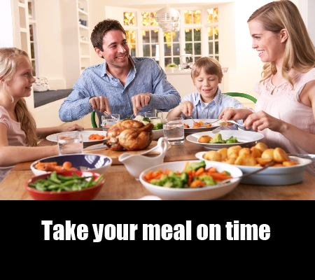Maintain Strict Timings For Meals
