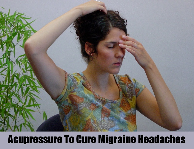 Acupressure To Cure Migraine Headaches