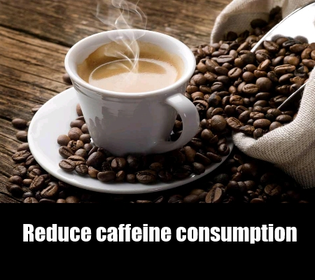 Reduce Your Caffeine Intake