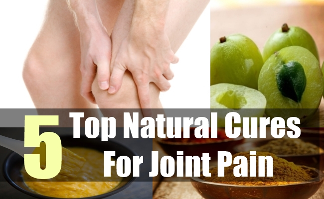 5 Top Natural Cures For Joint Pain