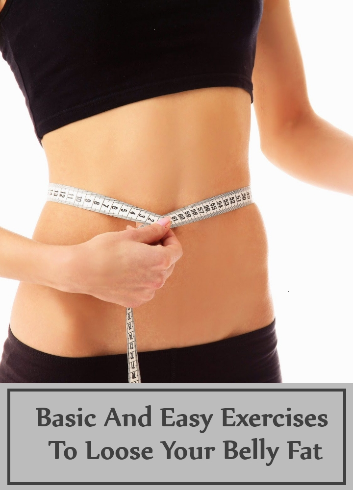 Basic And Easy Exercises To Loose Your Belly Fat