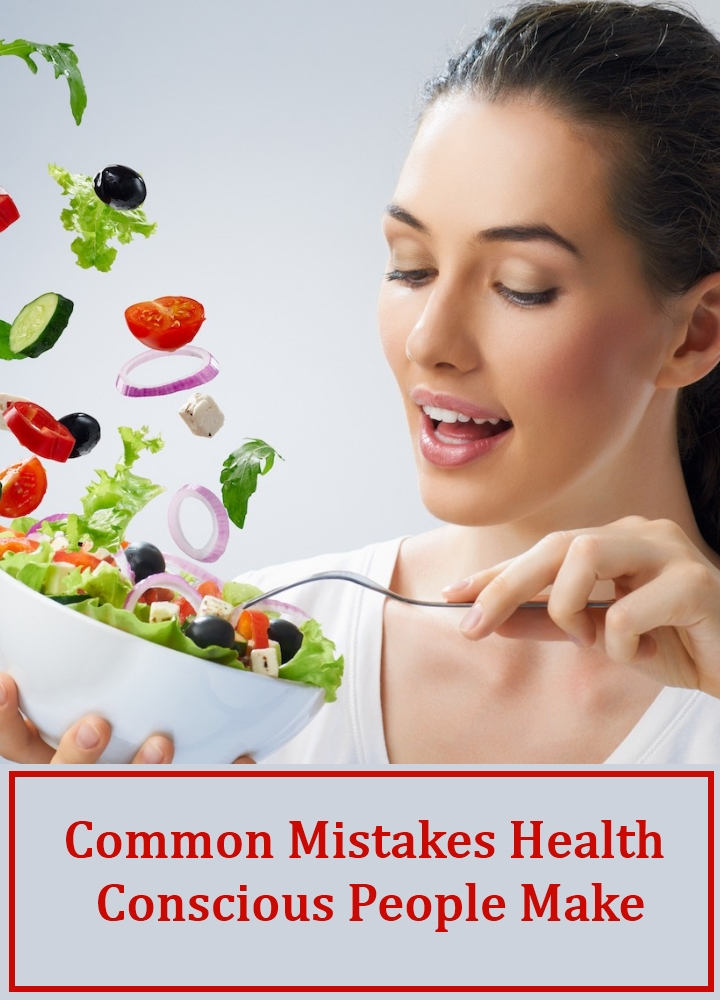 Common Mistakes Health Conscious People Make