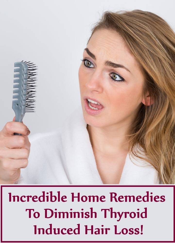 Incredible Home Remedies To Diminish Thyroid Induced Hair Loss!
