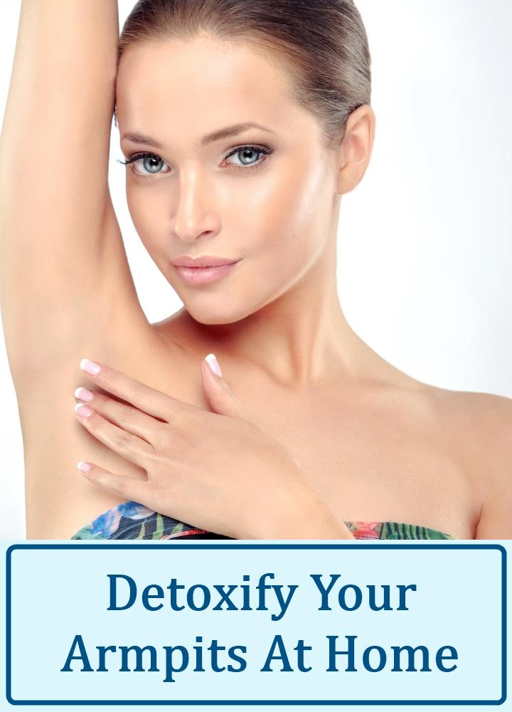 Detoxify Your Armpits At Home