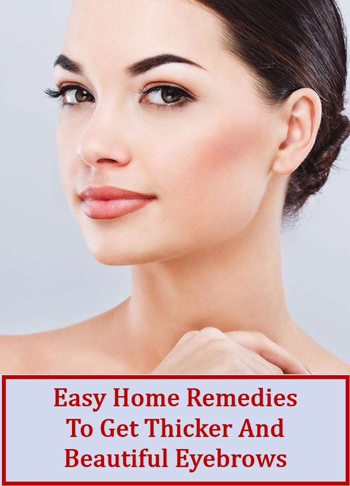 Easy Home Remedies To Get Thicker And Beautiful Eyebrows