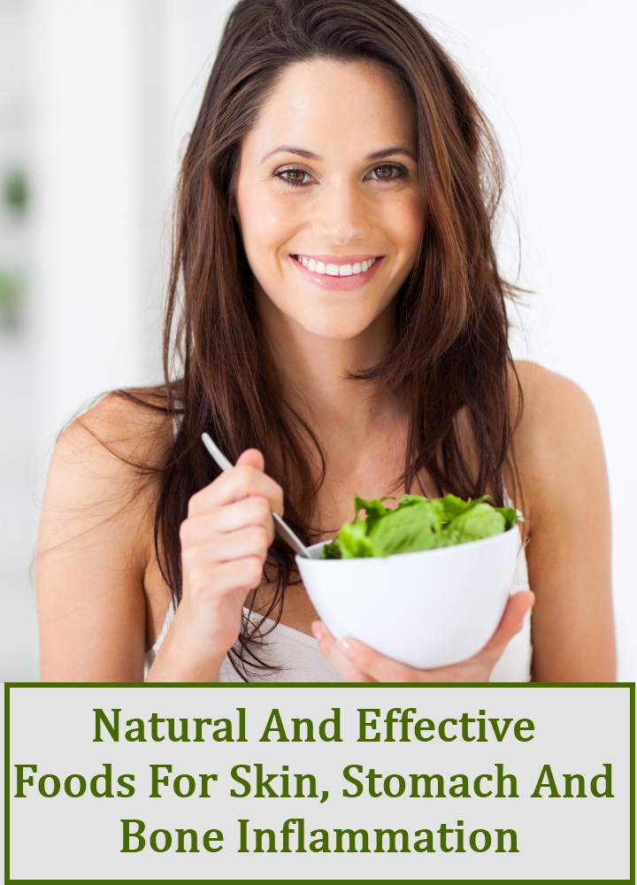 Natural And Effective Foods For Skin, Stomach And Bone Inflammation
