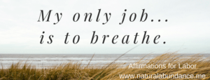 affirmations for labor just breathe