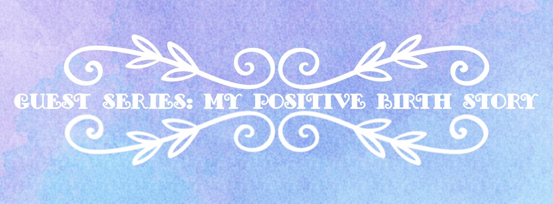 My positive birth story for Mini Mummie Blogger