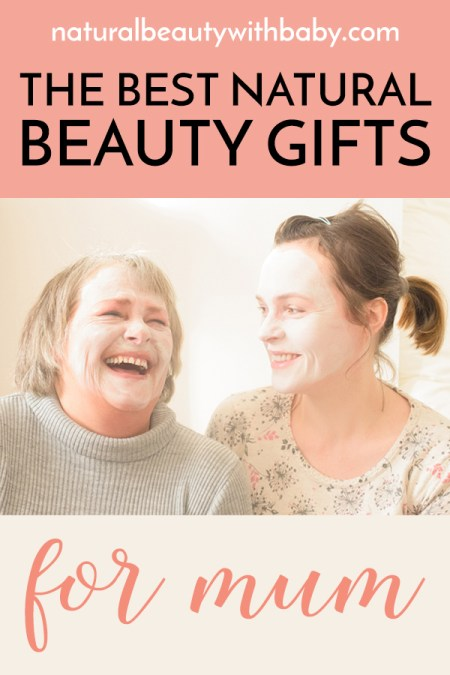 Looking for natural beauty gifts for Mother's Day? Take a look at my suggestions for gorgeous gifts for a special mama!