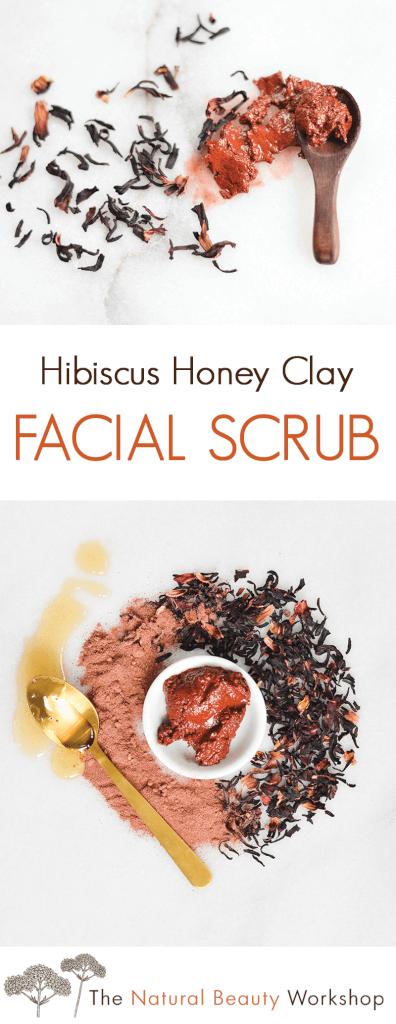 Hibiscus Honey Clay Facial Scrub - an exfoliating DIY natural beauty recipe