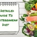 A Detailed Guide To Mediterranean Diet