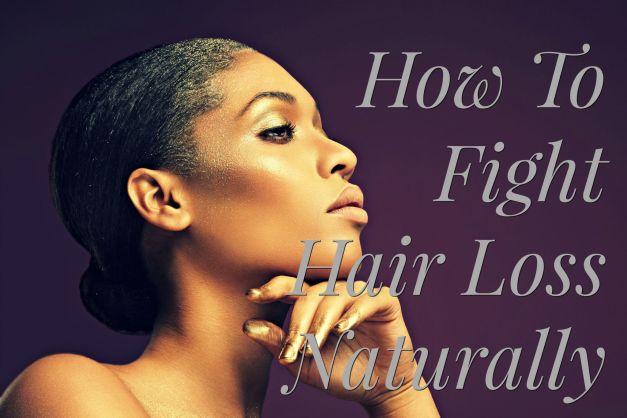 Fight Hair Loss Naturally! How To Stop Hair Loss & Increase Hair Growth