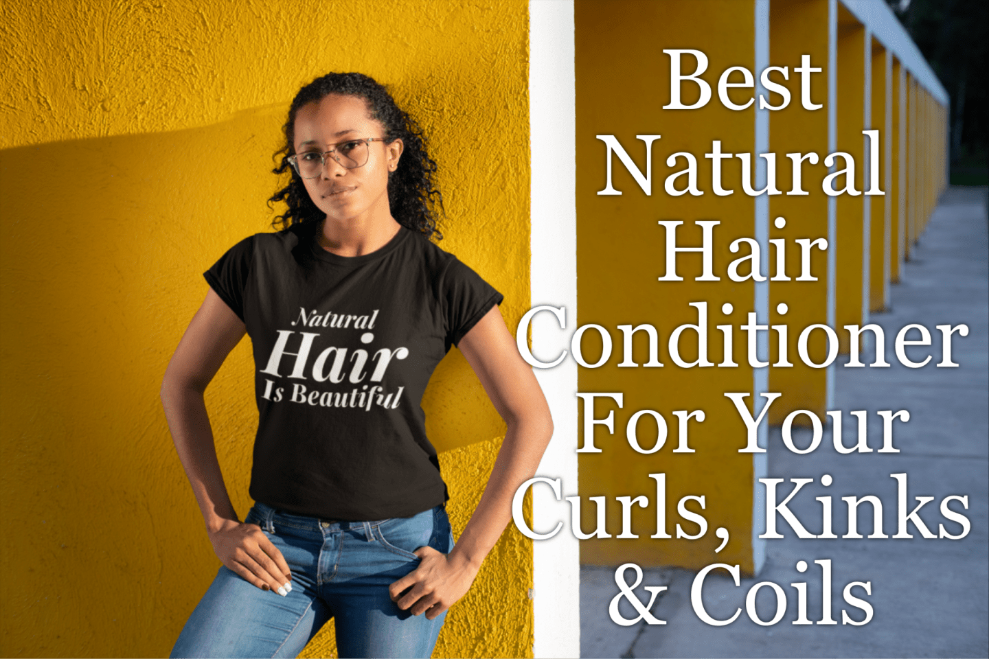 Best Natural Hair Conditioner For Your Curls, Kinks & Coils For Moisture, Softness and Protection. Get the best types, brands and know-how.