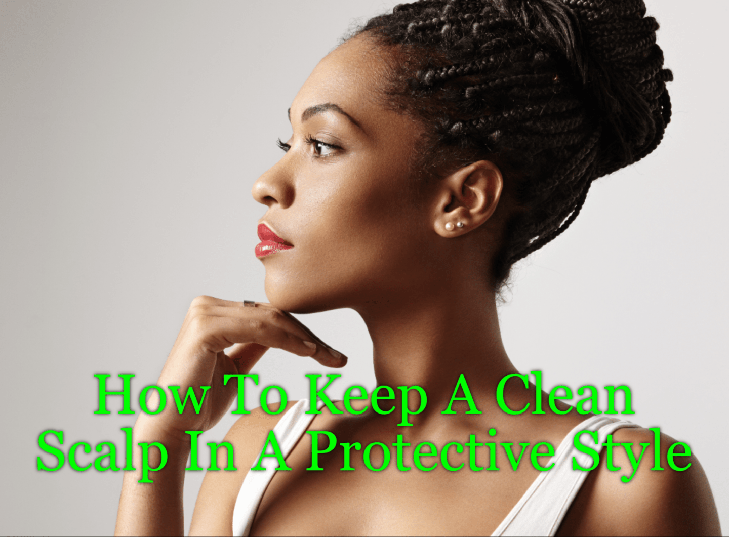 Clean scalp while wearing a protective style is crucial to keeping your hair healthy. We've got our top 7 products for you!