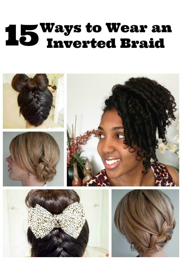 15 Ways To Wear an Inverted Braid