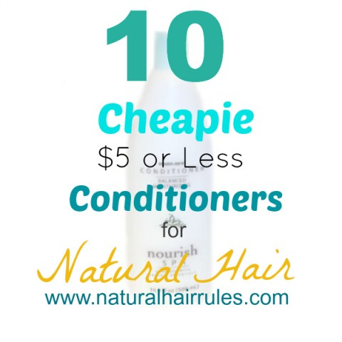 10 Cheapie '$5 or Less' Conditioners For Natural Hair