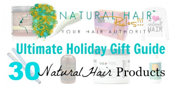 30 Natural Hair Products Ultimate Holiday Gift Guide