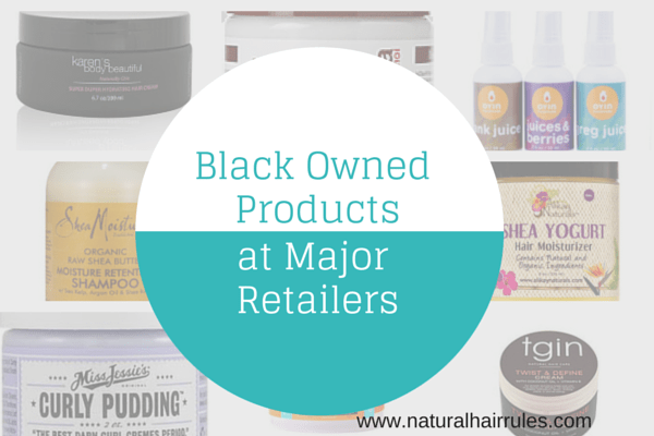 Black owned natural hair products at major retailers